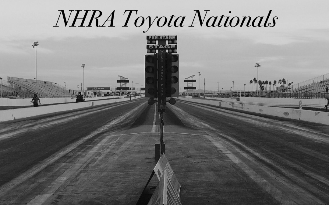NHRA Toyota Nationals Q1 & Q2