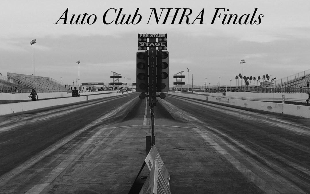 Auto Club NHRA Finals Race Report