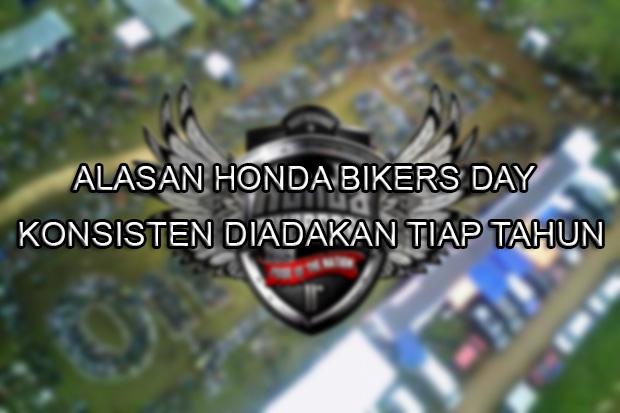 Alasan Honda Bikers Day Konsisten Diadakan
