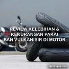 Review Ban Vulkanisir di Motor