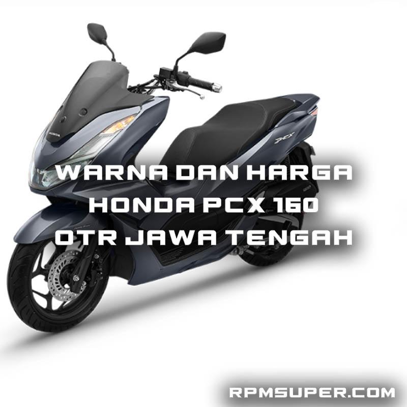 Harga Honda PCX 160 Jawa Tengah