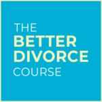 The Better Divorce Course