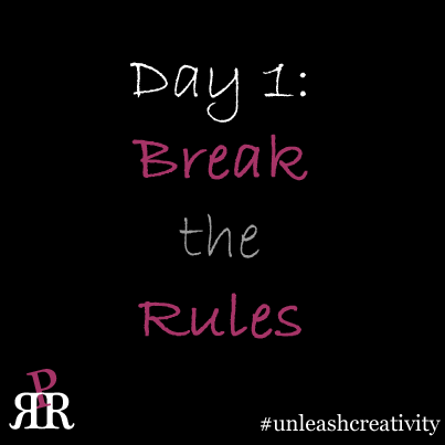 Day 1 - Break the Rules