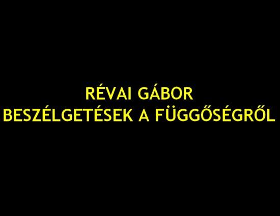 Révai Gábor: Beszélgetések a függőségről