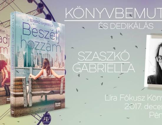 Szaszkó Gabriella: Beszélj hozzám – könyvbemutató és dedikálás