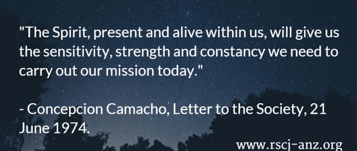 """""""The Spirit, present and alive within us, will give us the sensitivity, strength and constancy we need to carry out our mission today."""" Concepcion Camacho, Letter to the Society, 21 June 1974."""