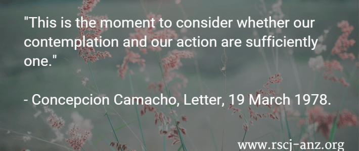 """This is the moment to consider whether our contemplation and our action are sufficiently one."" - Concepcion Camacho, Letter, 19 March 1978."