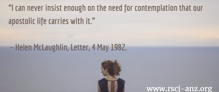 """""""I can never insist enough on the need for contemplation that our apostolic life carries with it."""" Helen McLaughlin, Letter 4 May. (background image of a woman gazing at the ocean)."""