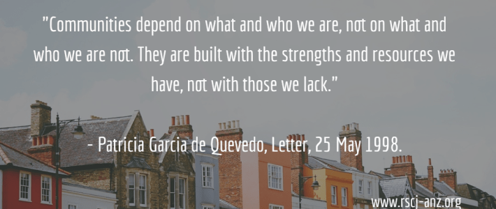 Communities depend on what and who we are, not on what and who we are not. - Patricia Garcia de Quevedo