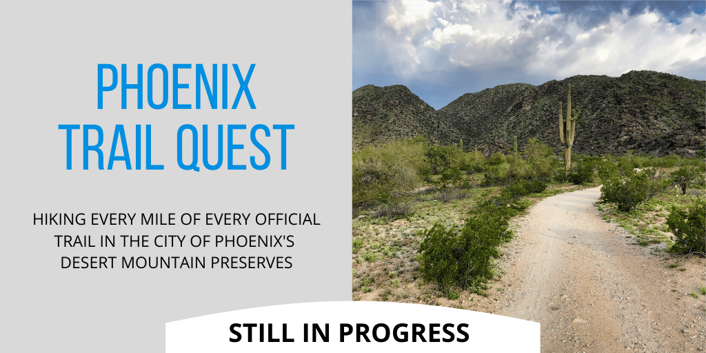 Phoenix Trail Quest - Hiking every mile of every official trail in the City of Phoenix