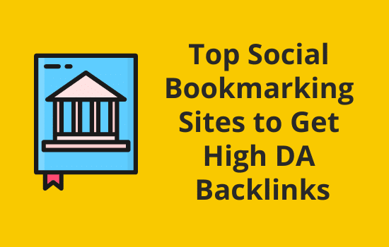 110+ Top Social Bookmarking Sites 2021 to Get High DA Backlinks