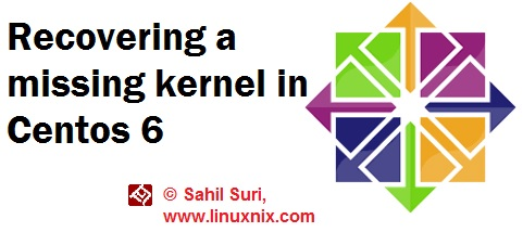 Recovering a missing kernel in Centos 6