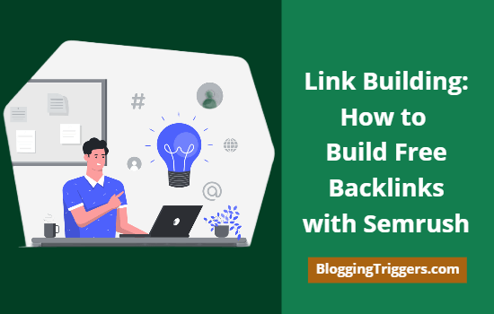 Link Building: How to Build Free Backlinks with Semrush