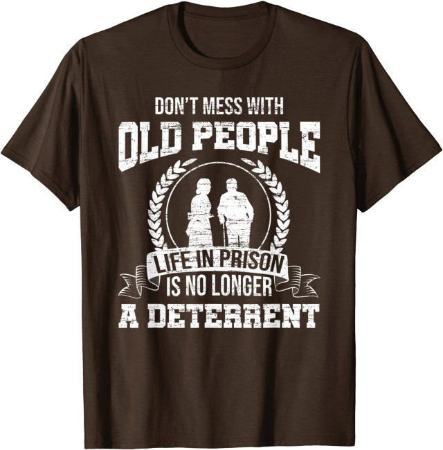 Don't Mess with the Elderly