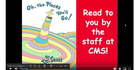 Oh the Places You'll Go, read by CMS Staff