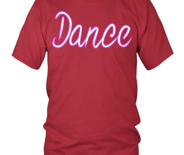Dance T Shirt Top Toop Trend Trending Sport Cute Teen Girl Teezily Campaign