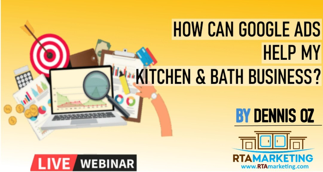 How can Google Ads can Help my Kitchen & Bath Business?