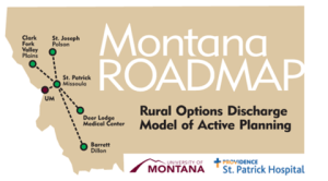 "Logo of the Montana ROADMAP project whic reads ""Rural Options Discharge Model of Active Planning"" within the outline of the state of Montana. Logos of the University of Montana and St. Patrick Hospital are also included."