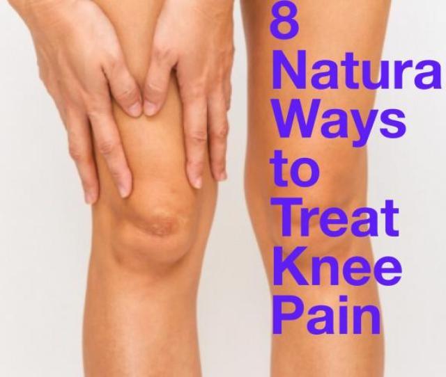 Natural Ways To Treat Knee Pain