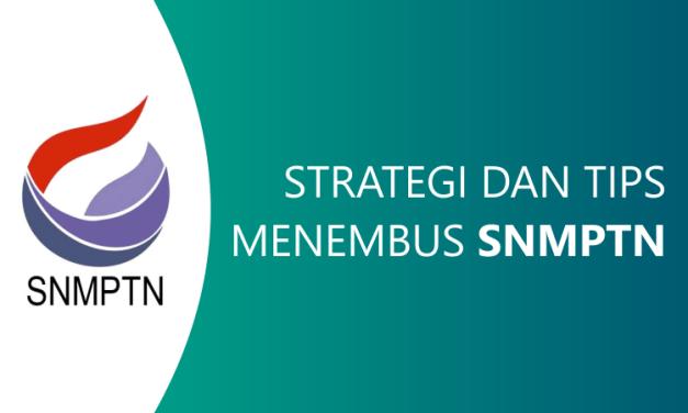 8 Strategi dan Tips Lulus SNMPTN 2021