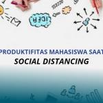 8 Kegiatan Ini Tingkatkan Produktifitas Mahasiswa Saat Social Distancing