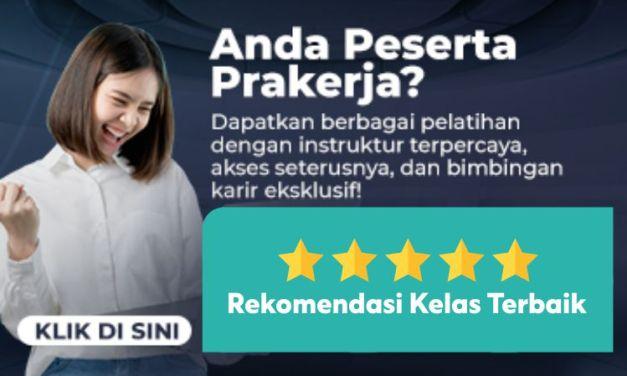 5 Kelas Rekomendasi untuk Program PraKerja, Yuk Dipilih!