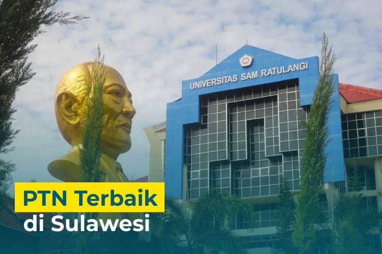 5 PTN Terbaik di Pulau Sulawesi – Terbaru 2021