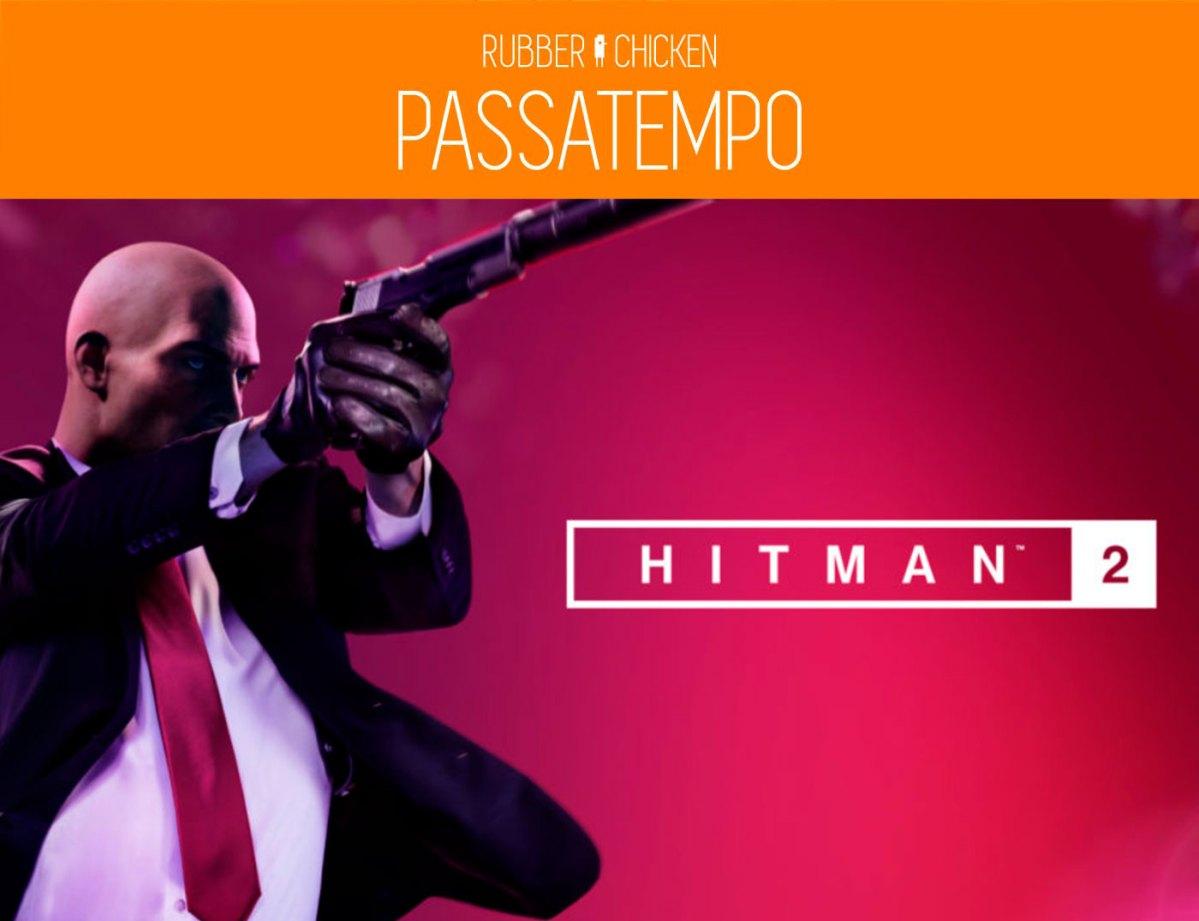 [Passatempo] Hitman 2 e um pato de borracha