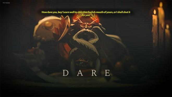"""Screenshot de Hades. Hades está no centro, a olhar para o ecrã mas a falar com o filho Zagreus. Em cima diz """"How dare you, boy! Learn well to shut that foolish mouth of yours, or I shall shut it for you!"""" e em baixo diz """"DARE"""""""