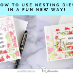 Rubbernecker Blog how-to-use-nesting-dies-in-a-fun-new-way