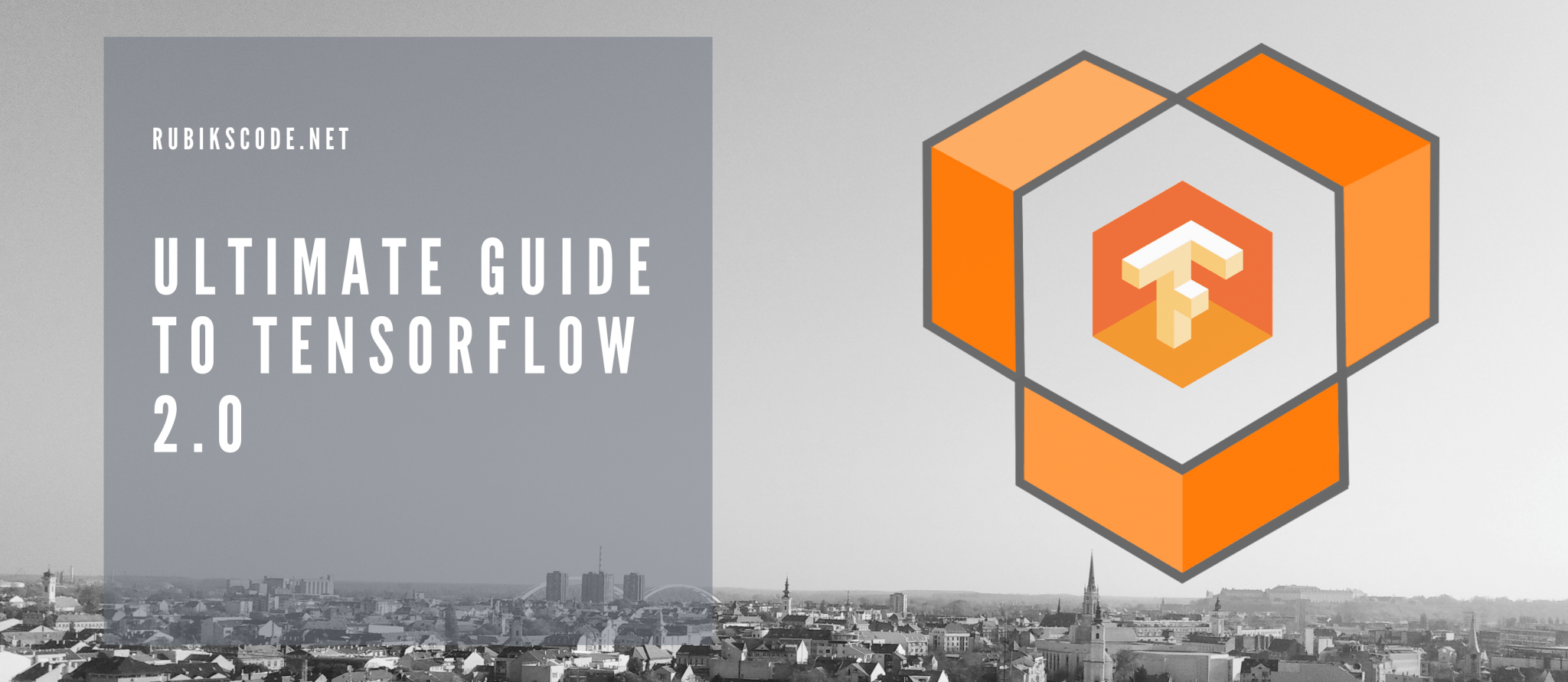 Ultimate Guide to TensorFlow 2 0 in Python