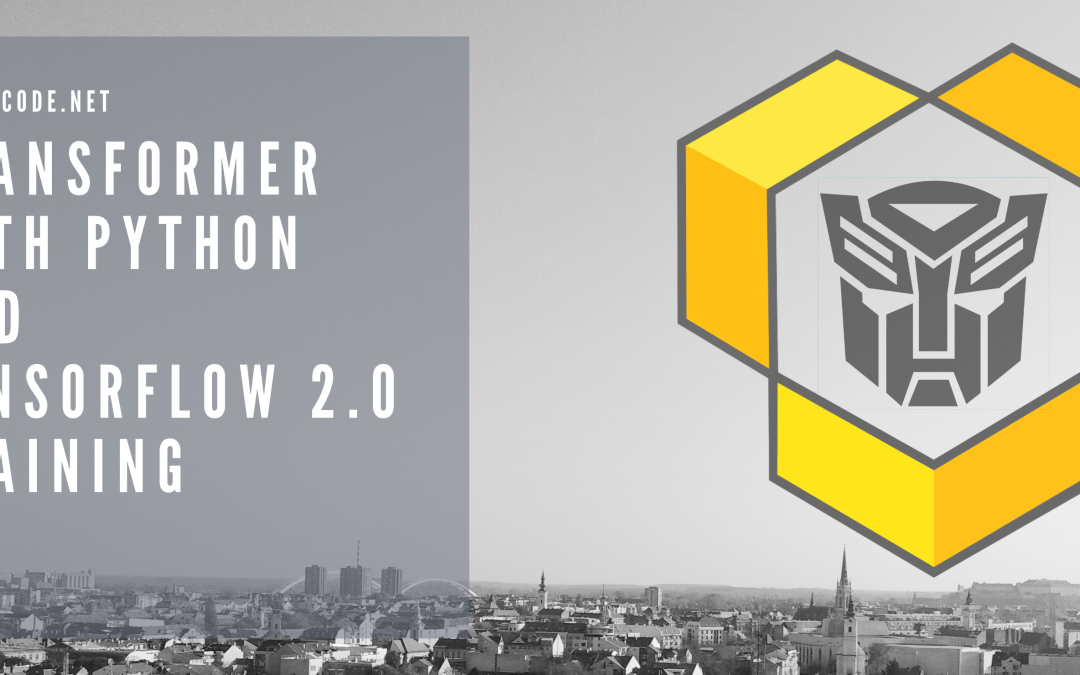 Transformer with Python and TensorFlow 2.0 – Training