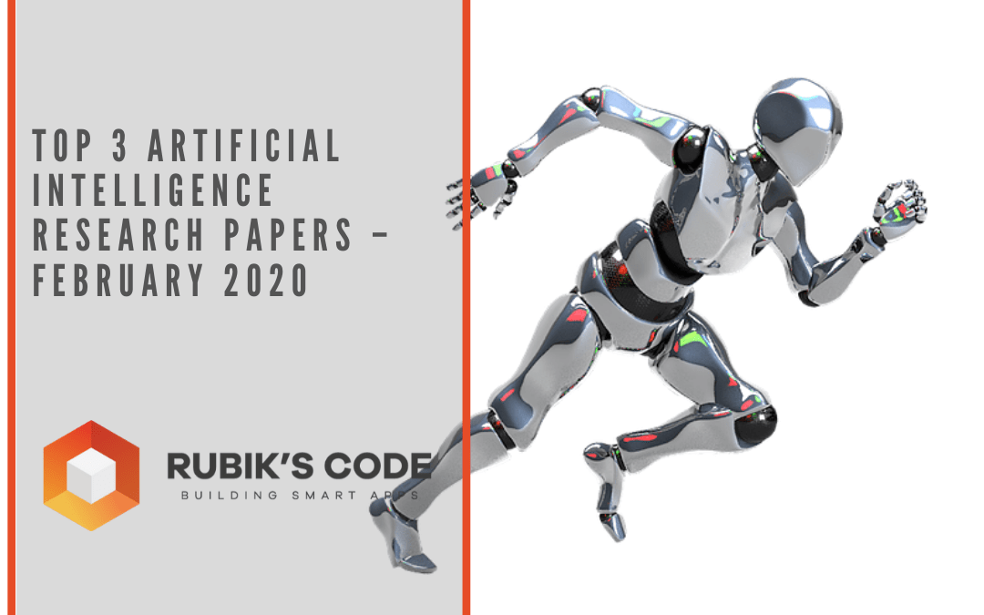 Top 3 Artificial Intelligence Research Papers – February 2020