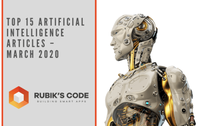 Top 15 AI Articles You Should Read This Month – March 2020