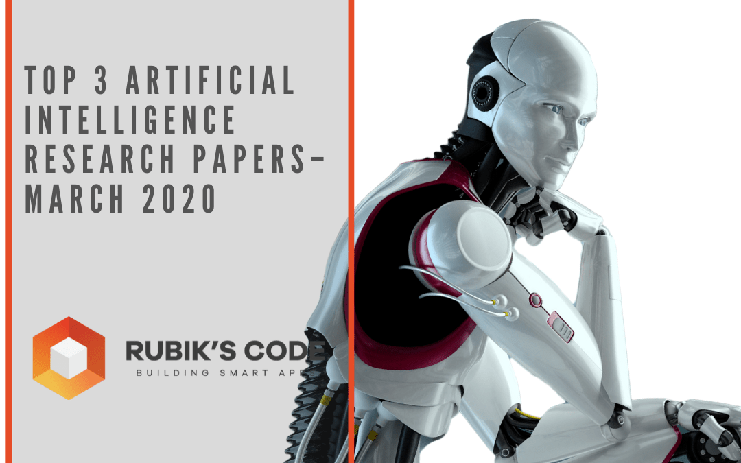 Top 3 AI Research Papers - March 2020