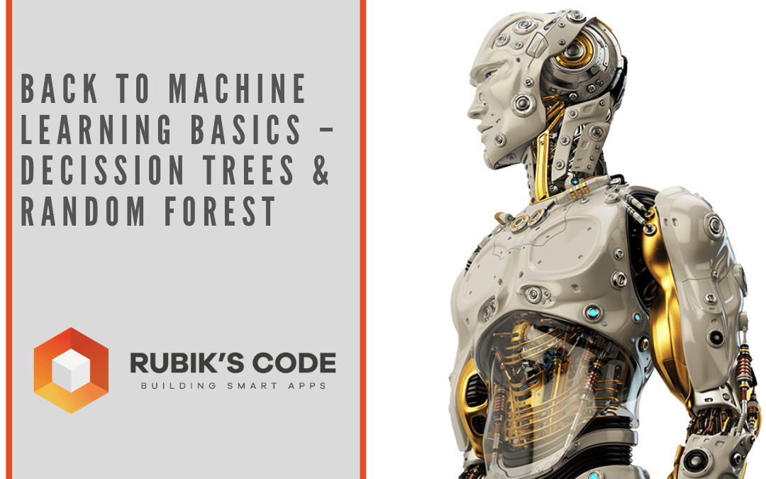 Back to Machine Learning Basics – Decision Tree & Random Forest