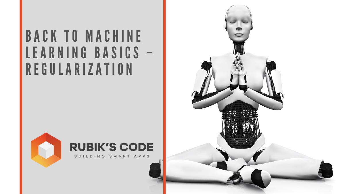Back to Machine Learning Basics - Regularization