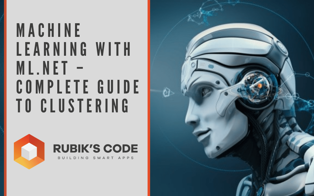 Machine Learning with ML.NET – Complete Guide to Clustering