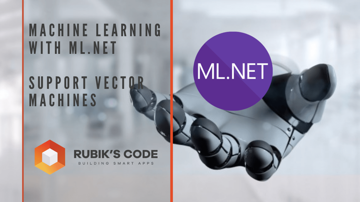 Machine Learning with ML.NET – Support Vector Machines