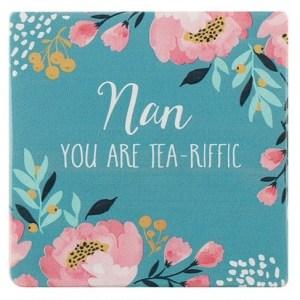 Nan You Are Tea-riffic Coaster