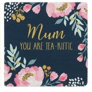 Mum You Are Tea-riffic Coaster