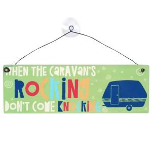 When The Caravan's Knocking Window Sign
