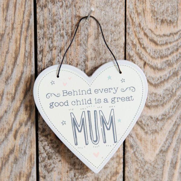 Behind Every Good Child Mum Heart Plaque