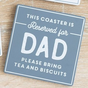 Reserved For Dad Coaster