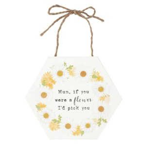 Mum If You Were A Flower Sign