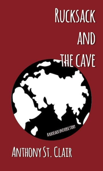 Rucksack and the Cave: A Rucksack Universe Story