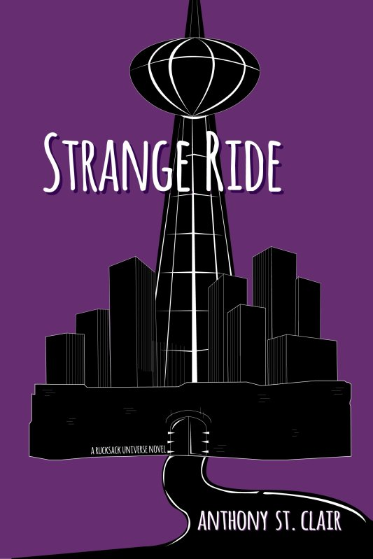 Strange Ride: A Rucksack Universe Novel by Anthony St. Clair