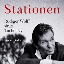 Stationen: Rüdiger Wolff singt Tucholsky