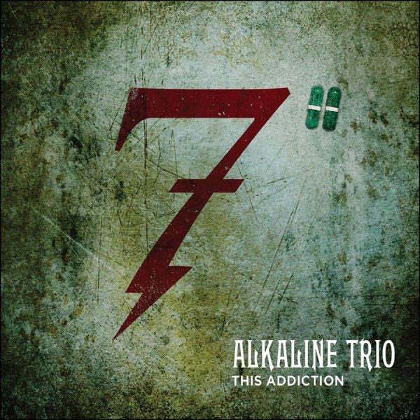"""Alkaline Trio: This Addiction 7"""""""