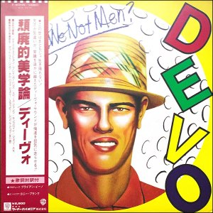 DEVO: Q: Are We Not Men? A: We Are Devo! (Japanese Pressing)